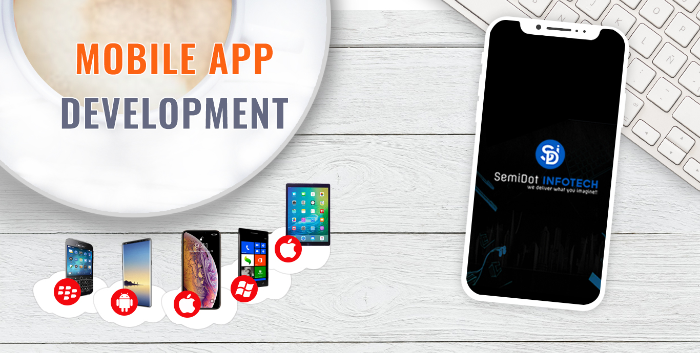 How to Choose Best Mobile App Development Companies - Semidot Infotech