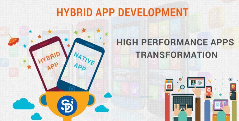 Hybrid App Development – High Performance Apps Transformation