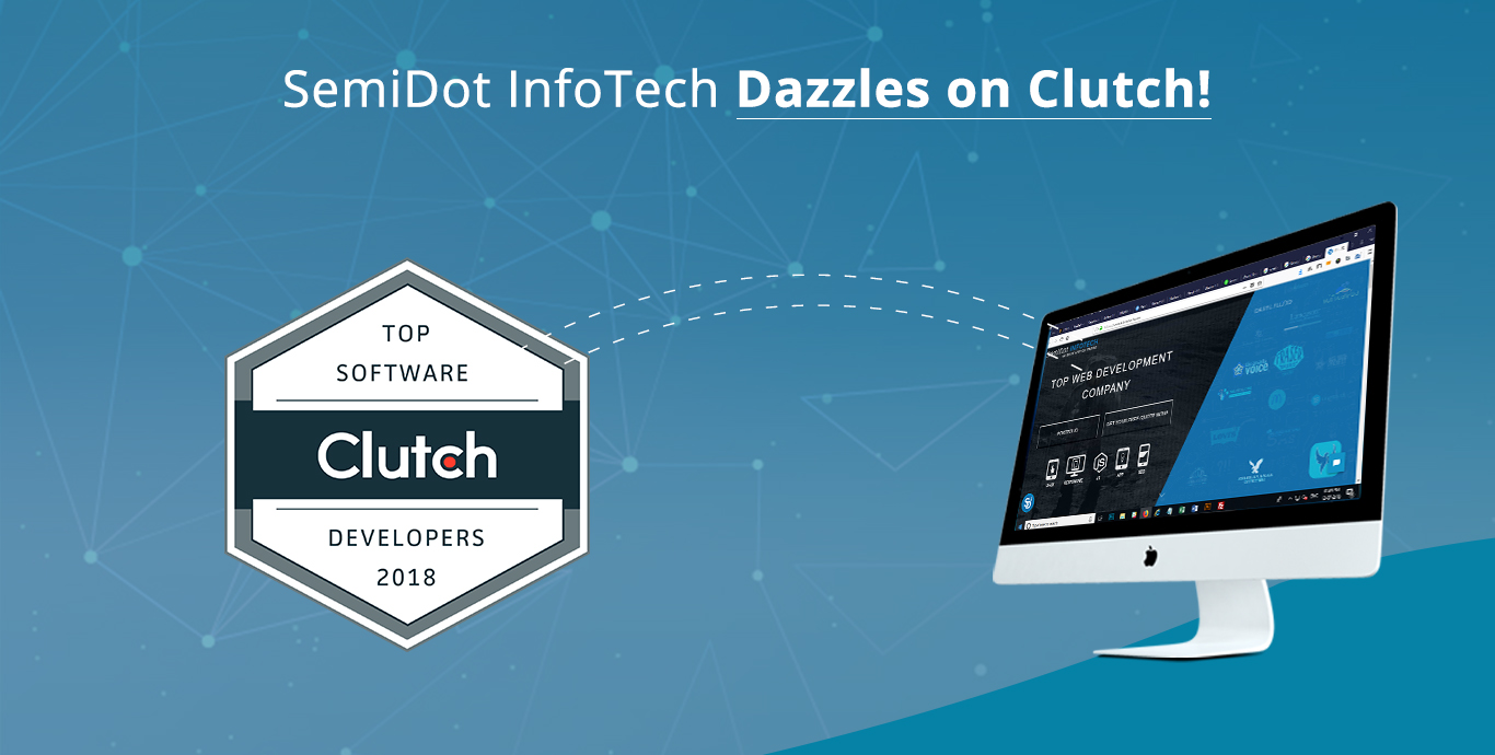 SemiDot InfoTech Dazzles on Clutch!