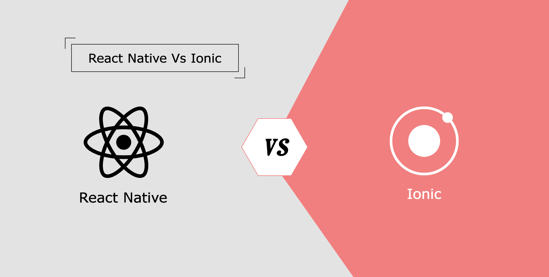 React Native Vs Ionic Which Hybrid App Development Platform is More Suitable for Your Business - Semidot Infotech