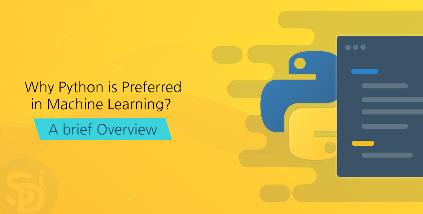 Why Python Is Preferred In Machine Learning A Brief Overview - Semidot Infotech