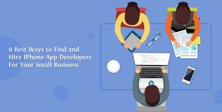 9 Best Ways to Find & Hire iPhone App Developers for Your Small Business