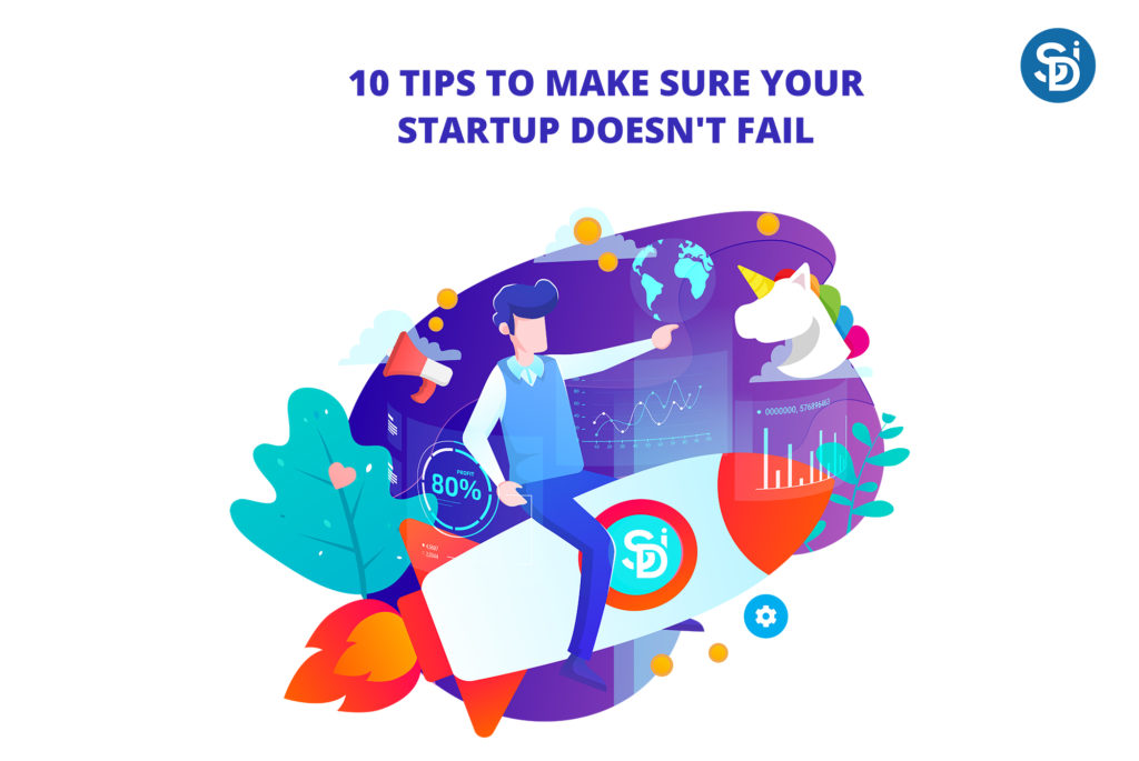 10 Tips to Make Sure Your Startup Does not Fail