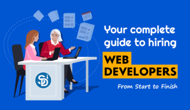 Your Complete Guide to Hiring Web Developers (From Start to Finish)
