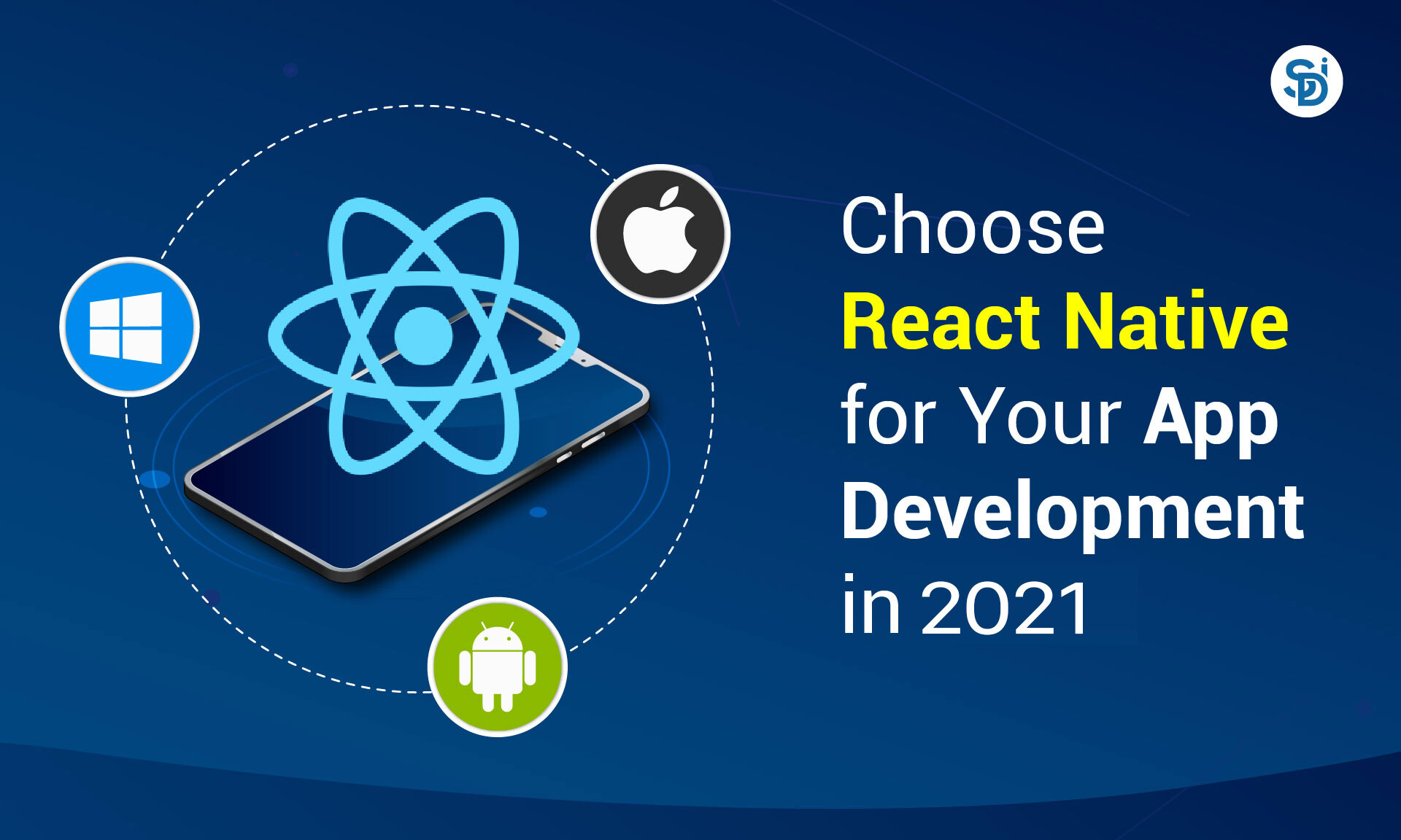Top Reasons to Choose React Native for Your App Development in 2021